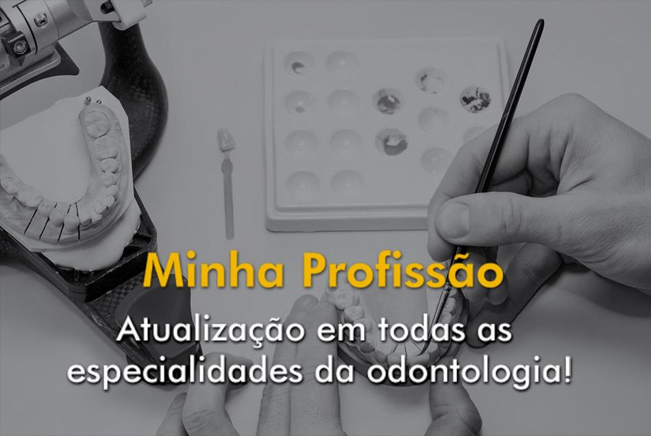 DentalPad - Minha Profissão: Atualização em todas as especialidades da odontologia